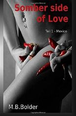 Somber Side of Love - Teil 1 Mexiko