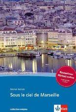 Sous le ciel de Marseille