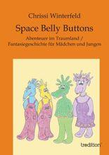 Space Belly Buttons: Abenteuer im Traumland / Fantasiegeschichte für Mädchen und Jungen