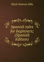 Spanish tales for beginners; (Spanish Edition)