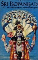 Sri Isopanisad. Das Wissen, das uns Krsna, dem höchsten persönlichen Gott, näherbringt.