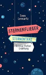 Sternenflieger | Sternentanz: Science-Fiction Novelle