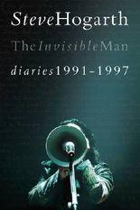 Steve Hogarth: The Invisible Man Diaries 1991-1997
