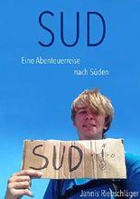 Sud: Eine Abenteuerreise nach Süden