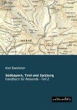 Südbayern, Tirol und Salzburg, Handbuch für Reisende. Tl.2