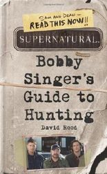 Supernatural - Bobby Singer's Guide to Hunting