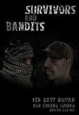 Survivors and Bandits - Ein DayZ Roman - Akt 1