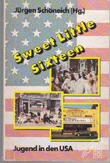 Sweet little sixteen - Jugend in den USA