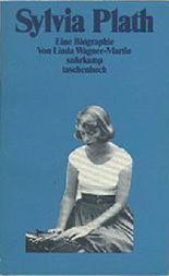 Sylvia Plath. Eine Biographie.
