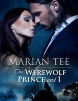 THE WEREWOLF PRINCE AND I (Moretti Werewolf Series)