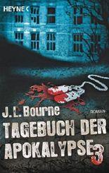 Tagebuch der Apokalypse 3: Roman von Bourne. J.L. (2013) Taschenbuch