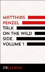 Talk On The Wild Side. Volume 1