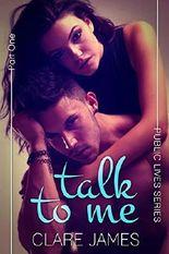 Talk to Me (New Adult Steamy Romance) (Public Lives, Part 1)