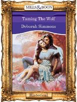 Taming The Wolf (Mills & Boon Vintage 90s Historical)