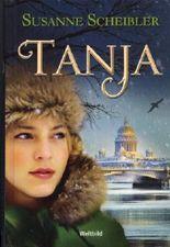 Tanja Trilogie - Tanja - Tanja und die Zarin - Geliebte und Rebellin