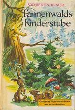 Tannenwalds Kinderstube.