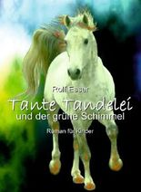 Tante Tandelei und der grüne Schimmel
