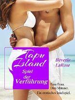 Tapu Island - Spiel der Verführung: Erotischer Liebesroman