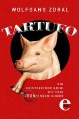 Tartufo: Ein geistreicher Krimi mit fein grunzendem Humor