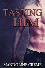 Tasting Him (First Time Gay)