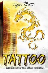 Tattoo - Die Krieger der Vitae essentia