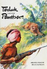 Teduk und der Panther - Abenteuerliche Begegnungen.
