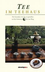 Tee im Teehaus: Die besondere Art Tee zu geniessen