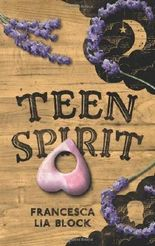 Teen Spirit by Block, Francesca Lia (2014) Hardcover