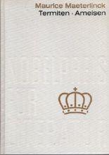 Termiten, Ameisen. Aus der Sammlung Nobelpreis für Literatur 1911