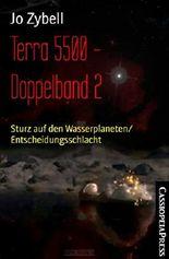Terra 5500 - Doppelband 2: Sturz auf den Wasserplaneten/ Entscheidungsschlacht