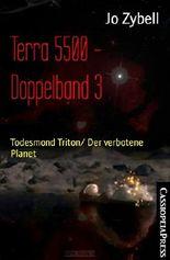 Terra 5500 - Doppelband 3: Todesmond Triton/ Der verbotene Planet