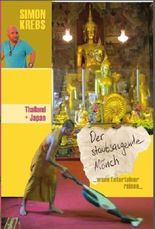 Thailand + Japan: Der staubsaugende Mönch:: ... wenn Entertainer reisen