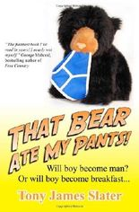 That Bear Ate My Pants!: Adventures of a real Idiot Abroad