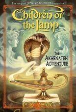 The Akhenaten Adventure (Children of the Lamp) 1st (first) Edition by Kerr, P. B., Kerr, P.B. [2004]