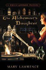 The Alchemist's Daughter (Bianca Goddard Mystery)