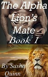 The Alpha Lion's Mate: Book 1: A BBW Paranormal Shapeshifter Romance (Alpha Lion Mates)