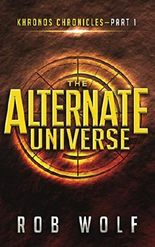 The Alternate Universe: Part 1 of Khronos Chronicles