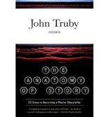 The Anatomy of Story: 22 Steps to Becoming a Master Storyteller[ THE ANATOMY OF STORY: 22 STEPS TO BECOMING A MASTER STORYTELLER ] by Truby, John (Author ) on Oct-14-2008 Paperback