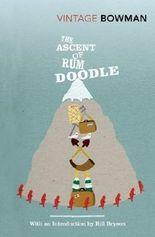 The Ascent Of Rum Doodle (Vintage Classics) by Bowman, W E (2010)