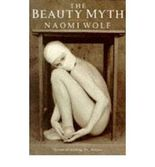 The Beauty Myth: How Images of Beauty are Used Against Women (Paperback) - Common