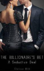 The Billionaire's Bet #1: A Seductive Deal (Erotic Romance with alpha male)