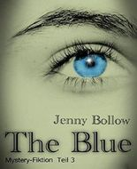 The Blue: Teil III