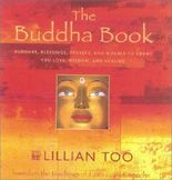 The Buddha Book: Buddhas Blessings, Prayers, and Rituals to Grant You Love, Wisdom, and Healing
