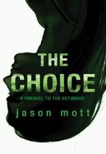 The Choice (Prequel to The Returned - Book 3)