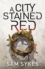 The City Stained Red (Scions Gate Book 1)