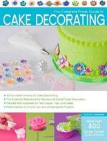 The Complete Photo Guide to Cake Decorating by Carpenter, Autumn (2/1/2012)