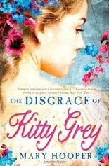 The Disgrace of Kitty Grey by Hooper, Mary (2013)