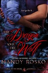 The Dragon and the Wolf (Things in the Night, A Prequel Novella)