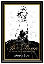 The Dress: 100 Iconic Moments in Fashion: Written by Megan Hess, 2014 Edition, Publisher: Hardie Grant Books [Hardcover]