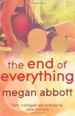 The End of Everything by Abbott, Megan (2011)